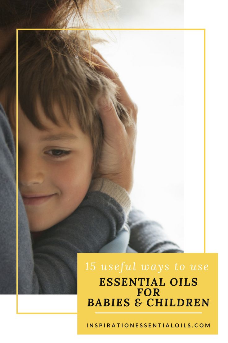 Useful ways to use essential oils for babies and children